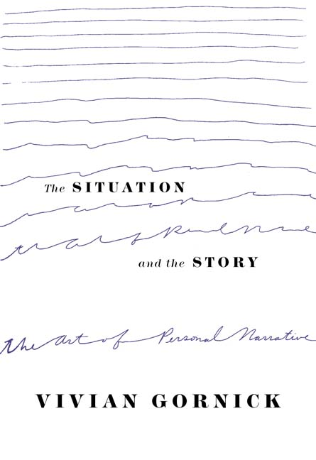 The Situation and the Story By Gornick, Vivian